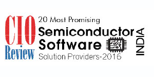 20 Most Promising Semiconductor Software Solution Providers - 2016